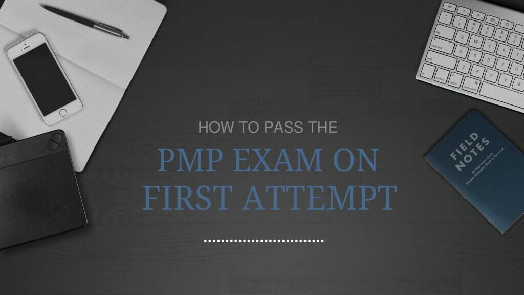 How To Pass The Pmp Certification Exam On Your First Attempt